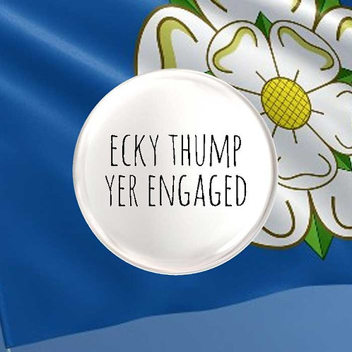 Ecky Thump Yer Engaged