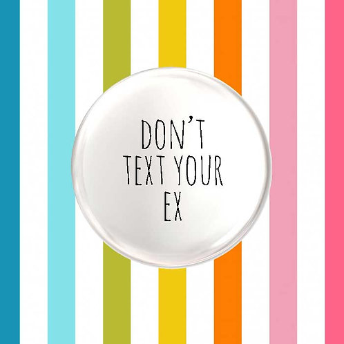 Dont' Text Your Ex