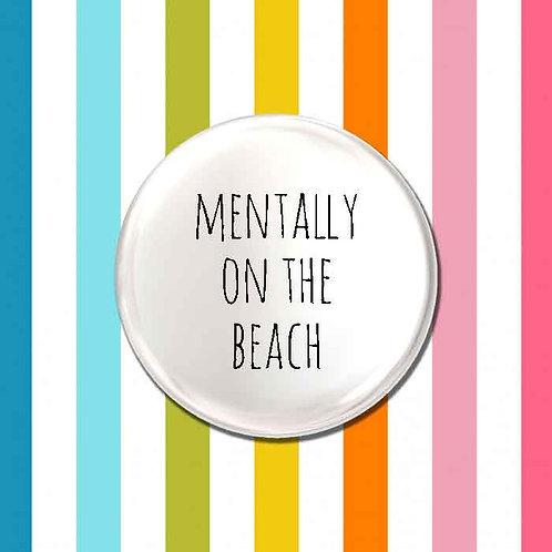 Mentally on The Beach