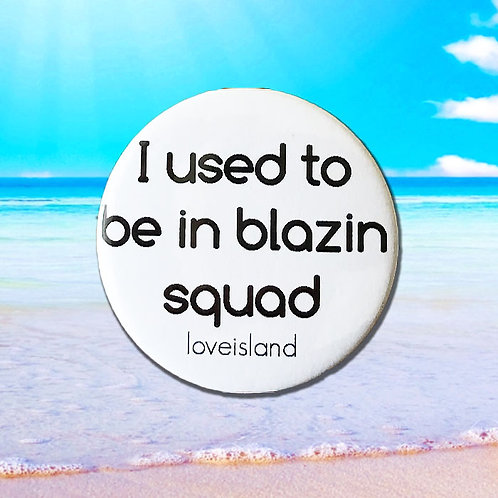 Love Island 'I used to be in blazin squad'