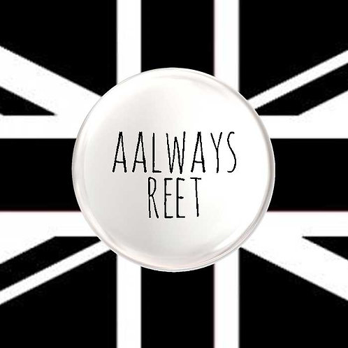 Geordie Badge, Magnet and Keyring. Aalways Reet