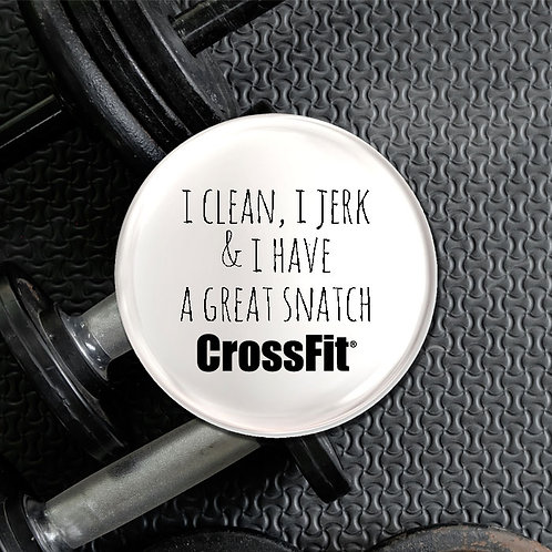 I Clean, I Jerk & I have a Great Snatch Crossfit Badge
