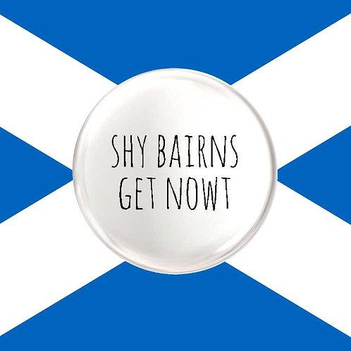 Shy Bairns Get Nowt