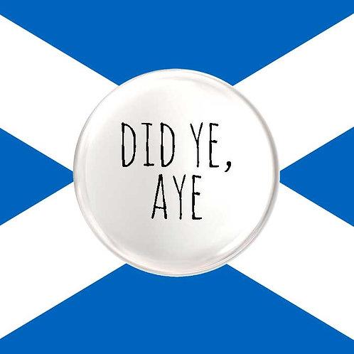 Did Ye, Aye