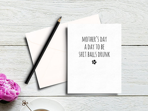 A Day to be Shit Balls Drunk Card