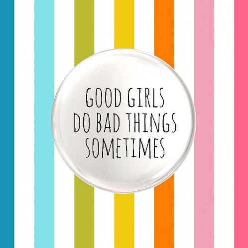 Good Girls Do Bad Things Sometimes