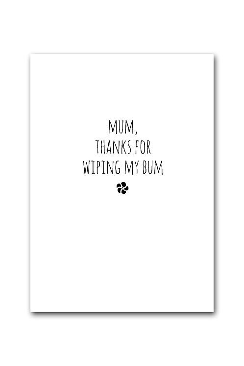 Mum, thanks for Wiping My Bum Card