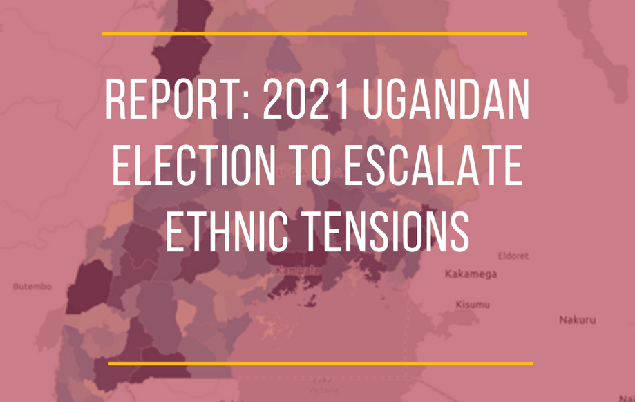 Report: 2021 Ugandan Election Will Escalate Ethnic Tensions