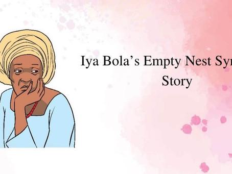 Iya Bola's Empty Nest Syndrome Story