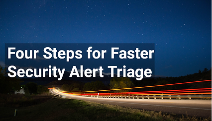 Four Steps for Faster Security Alert Triage