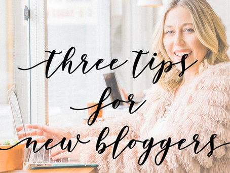 Three Tips for New Bloggers