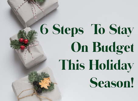 6 Steps To Stay On Budget This Holiday Season!