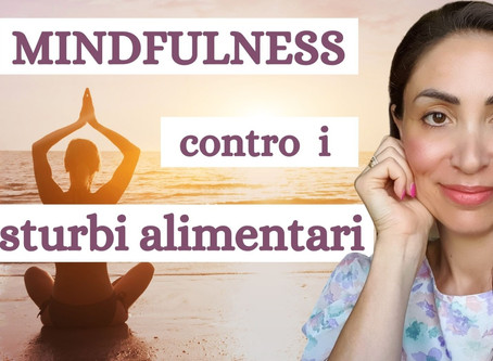 Praticare mindfulness è utile a curare un disturbo alimentare?