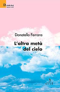 Donatella Ferrara L'altra metà del cielo