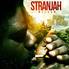 Burn the kush - Stranjah Miller