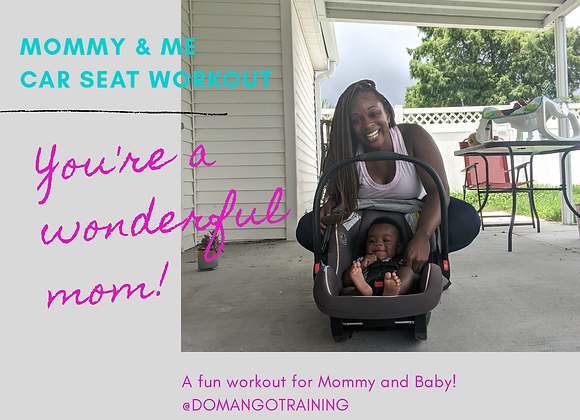 Car seat Mommy & Me Workout