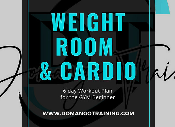 6 DAY- WEIGHT ROOM & CARDIO WORKOUT PLAN