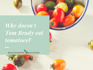 Why Tom Brady doesn't eat tomatoes