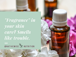 """""""Fragrance"""" in your skin care? Smells like trouble."""