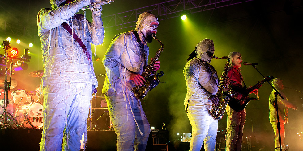 Here Come the Mummies - Presented By Mr. Electric & 96.3 XKE