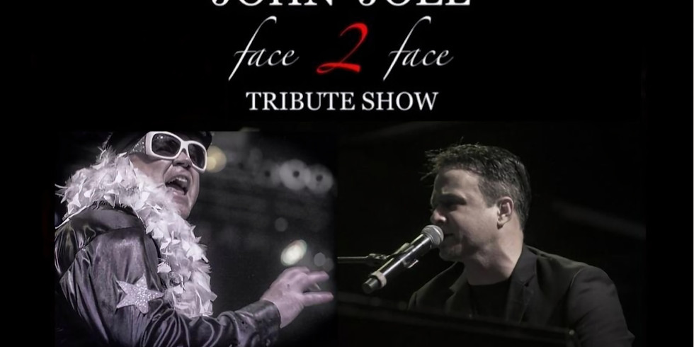 Face to Face Elton John/Billie Joel Tribute Show - Presented By Sun Warrior Solar & Classic Hits 101.7