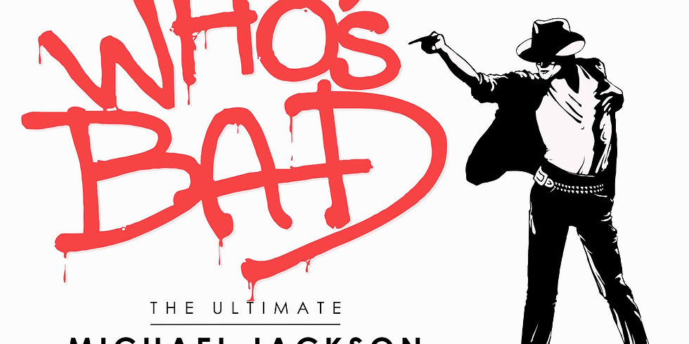 Who's Bad: The Ultimate Michael Jackson Tribute Band. Presented By: Majic 95.1