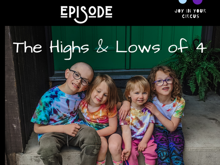 The Highs & Lows of Four Kids
