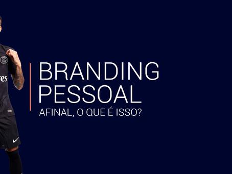Branding Pessoal. Afinal, o que é isso?