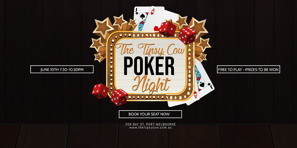 The Tipsy Cow - Monthly Poker Night
