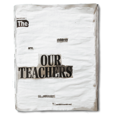 """""""The children are our teachers. Bond together in a spirit of compassion and generosity to urge them to find their voice"""". Friday. May 15th 2020"""