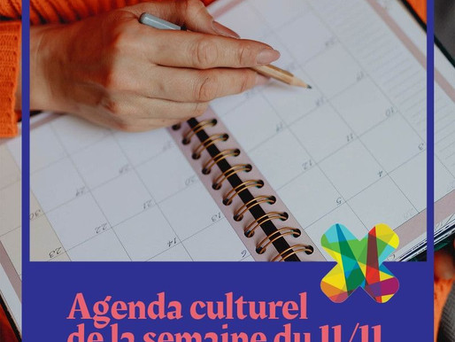 Agenda culturel de la semaine du 11 novembre