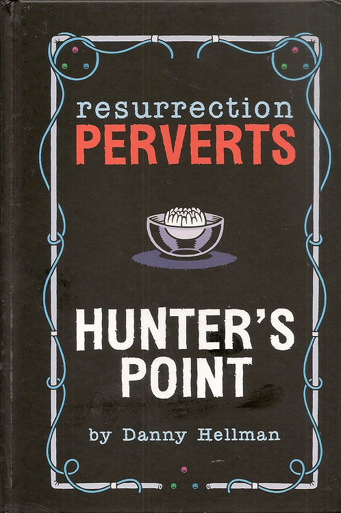 RESURRECTION PERVERTS - HUNTER'S POINT HC
