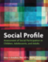 The Social Profile Assessment Tool is published by AOTA Press.  Author - Mary V Donohue