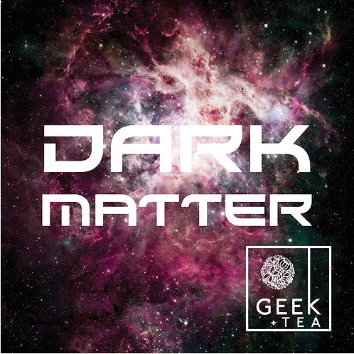 Dark Matter | Organic Earl Grey | Loose Leaf Tea | Raspberry and Citrus