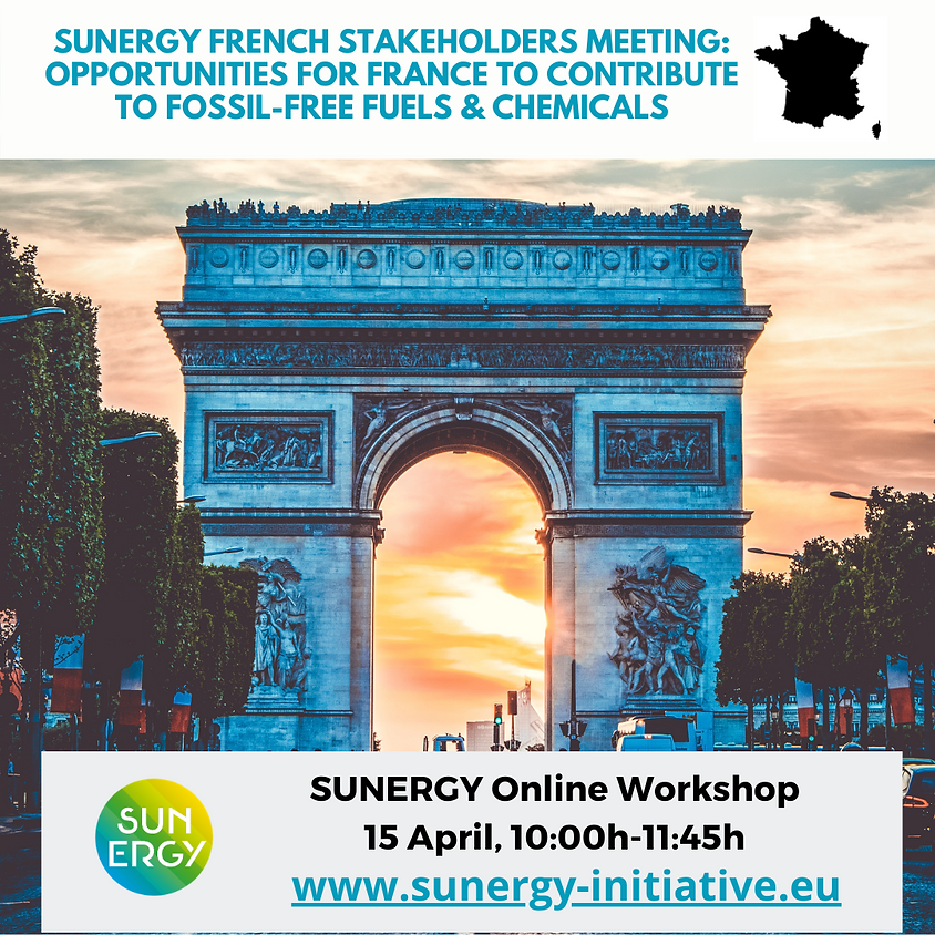 SUNERGY French stakeholders meeting: Opportunities for France to contribute to fossil-free fuels and chemicals