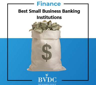 Best Small Business Financial Institutions