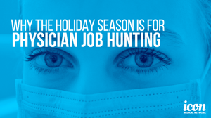 Holiday season physician job hunting