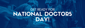 National Doctors Day!