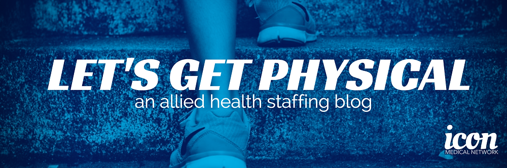 Let's get physical an allied health staffing blog