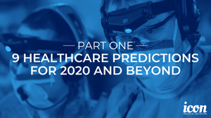 9 healthcare predictions for 2020 and beyond