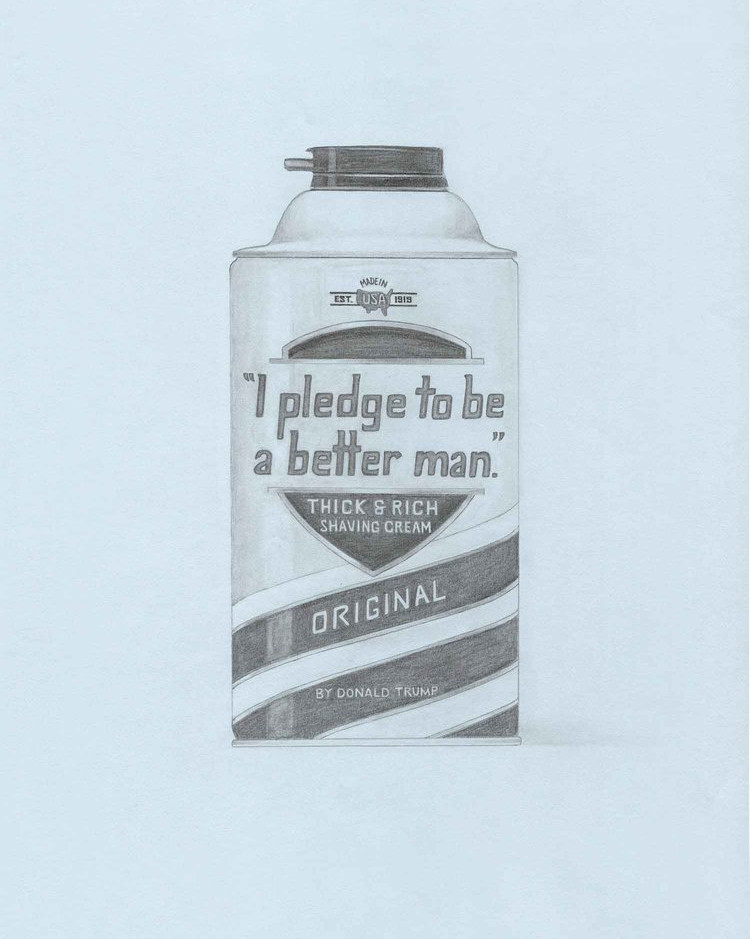 """I Pledge to be a Better Man"" Shaving Cream by Donald Trump, U.S. President (Barbasol); 2018; artwork by Karen Mainenti; graphite on paper; 33.25x27 inches framed"