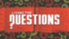 LivingTheQuestion_1920x1080web.jpg