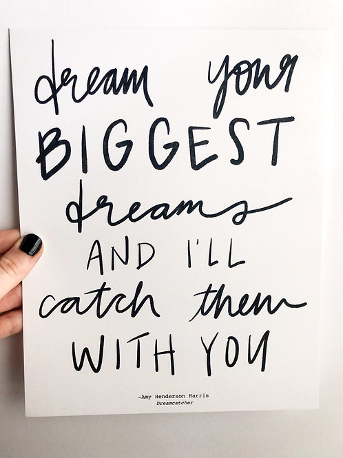 Dream Your Biggest Dreams