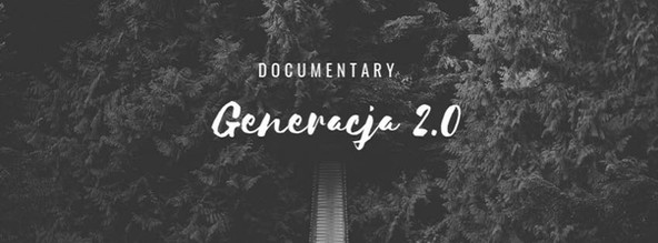 Feature Documentary 'Generacja 2.0'