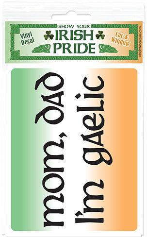 Mom, Dad, I'm Gaelic Sticker