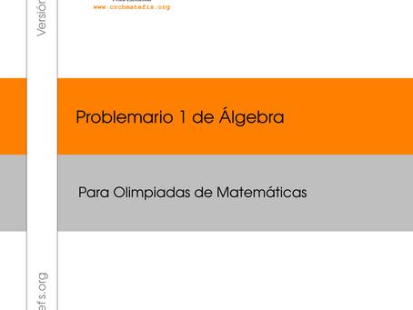 Problemario 1 de Álgebra para Olimpiadas de Matemáticas