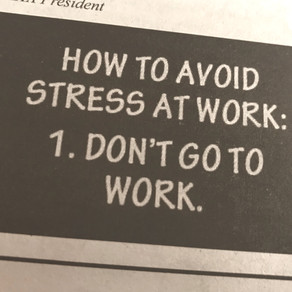 How to avoid stress at work...?