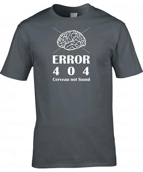 """T-shirt Homme """"Error 404 Cerveau"""""""