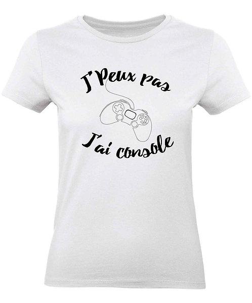 """T-shirt Femme """"J'Peux pas... J'ai console"""""""
