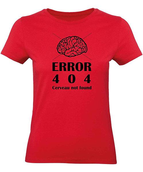 "T-shirt Femme ""Error 404 Cerveau"""